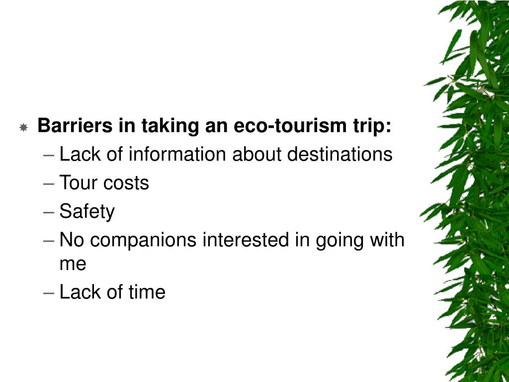 Barriers in taking an eco-tourism trip: