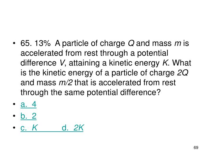 65. 13%A particle of charge