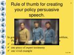 rule of thumb for creating your policy persuasive speech