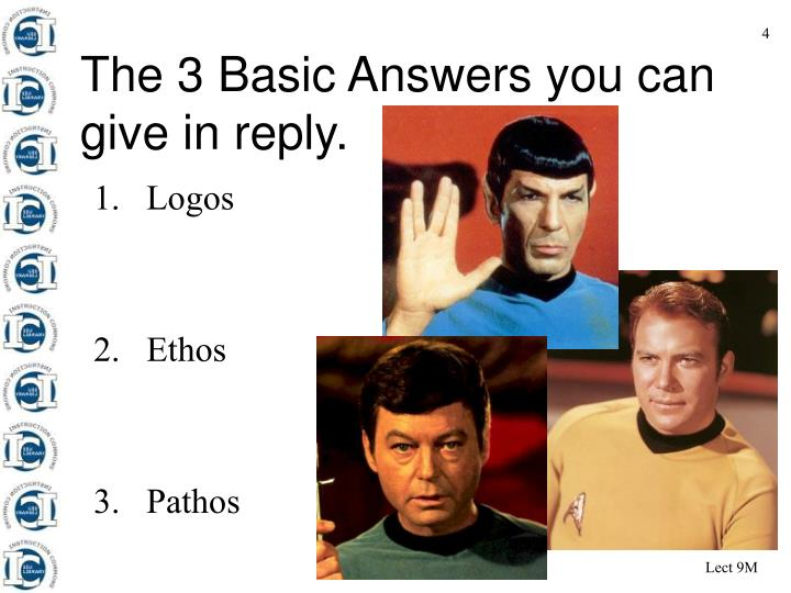 The 3 Basic Answers you can give in reply.