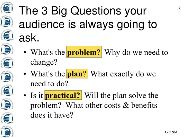 The 3 Big Questions your audience is always going to ask.