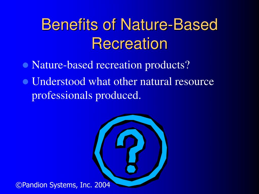 Benefits of Nature-Based Recreation