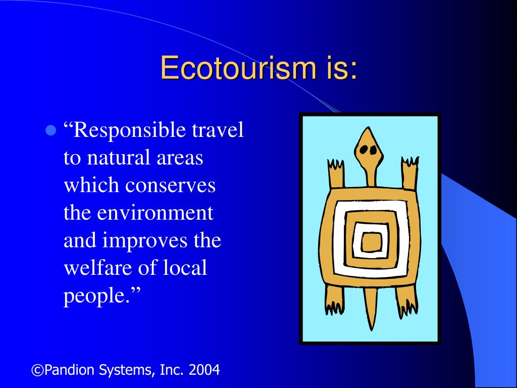 Ecotourism is: