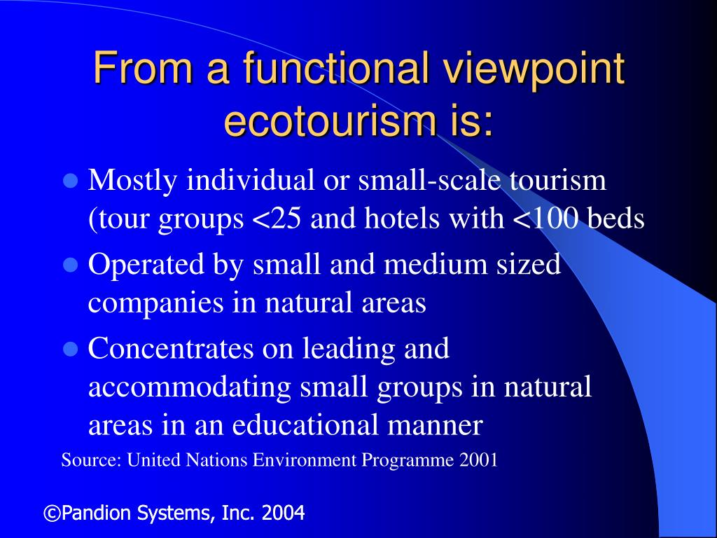 From a functional viewpoint ecotourism is: