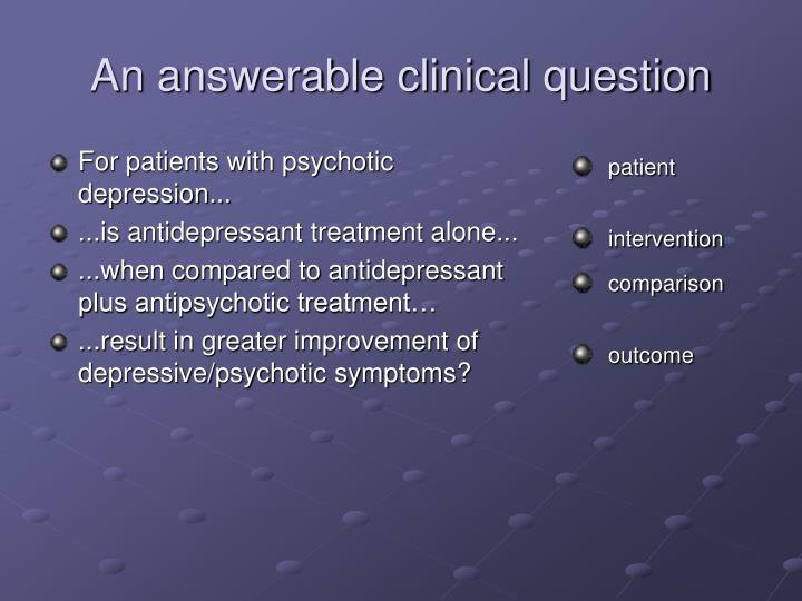 For patients with psychotic depression...