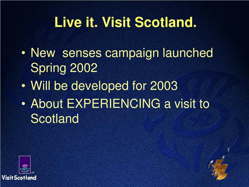 Live it. Visit Scotland.