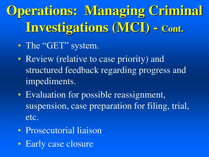 Operations:  Managing Criminal Investigations (MCI) -