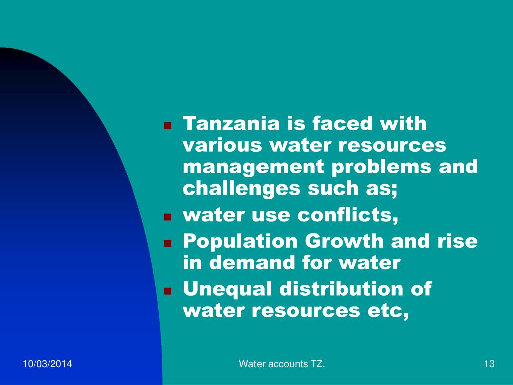 Tanzania is faced with various water resources management problems and challenges such as;