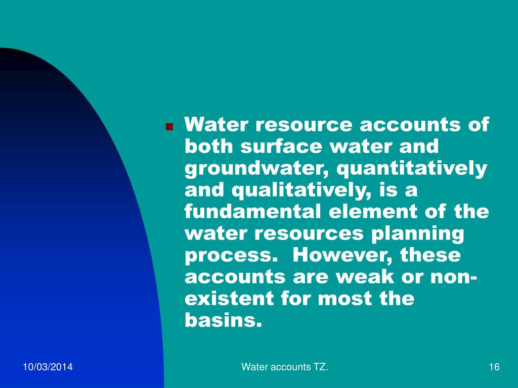 Water resource accounts of both surface water and groundwater, quantitatively and qualitatively, is a fundamental element of the water resources planning process.