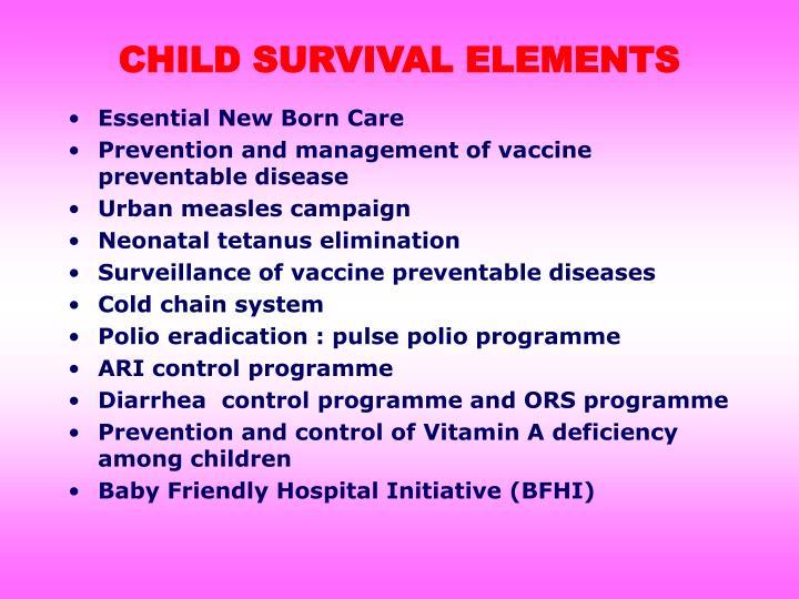 CHILD SURVIVAL ELEMENTS
