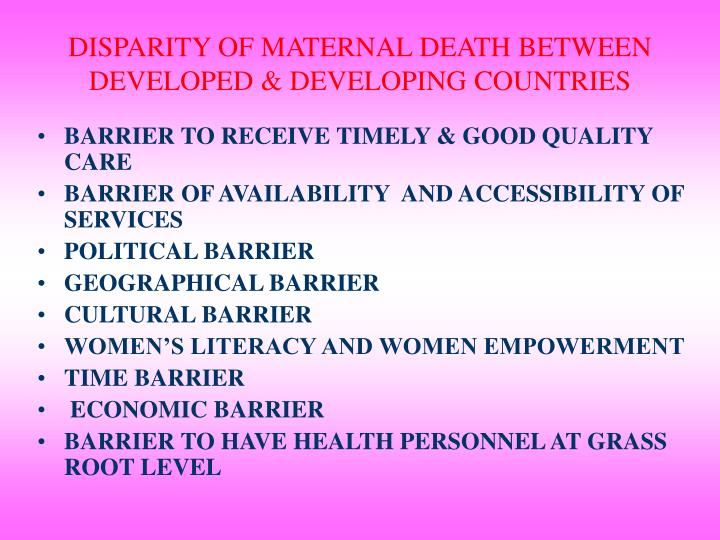 DISPARITY OF MATERNAL DEATH BETWEEN DEVELOPED & DEVELOPING COUNTRIES