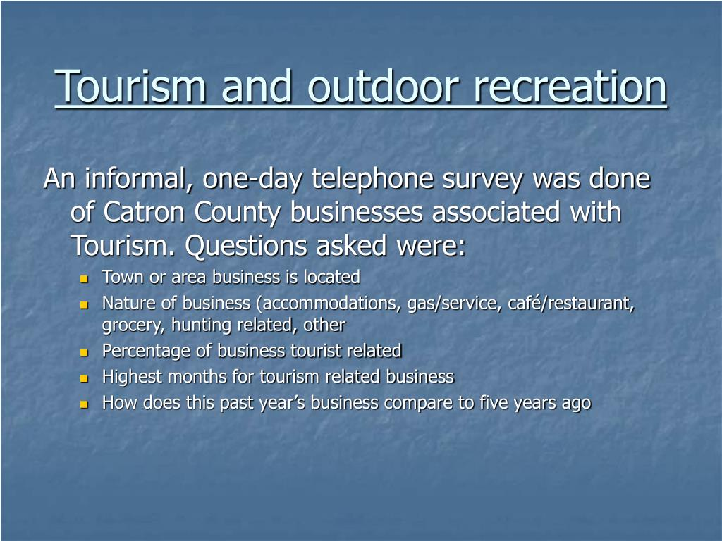 Tourism and outdoor recreation
