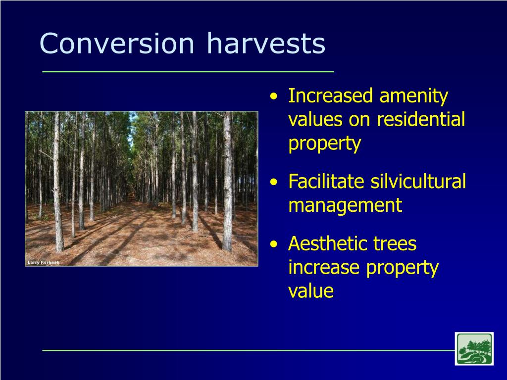 Conversion harvests