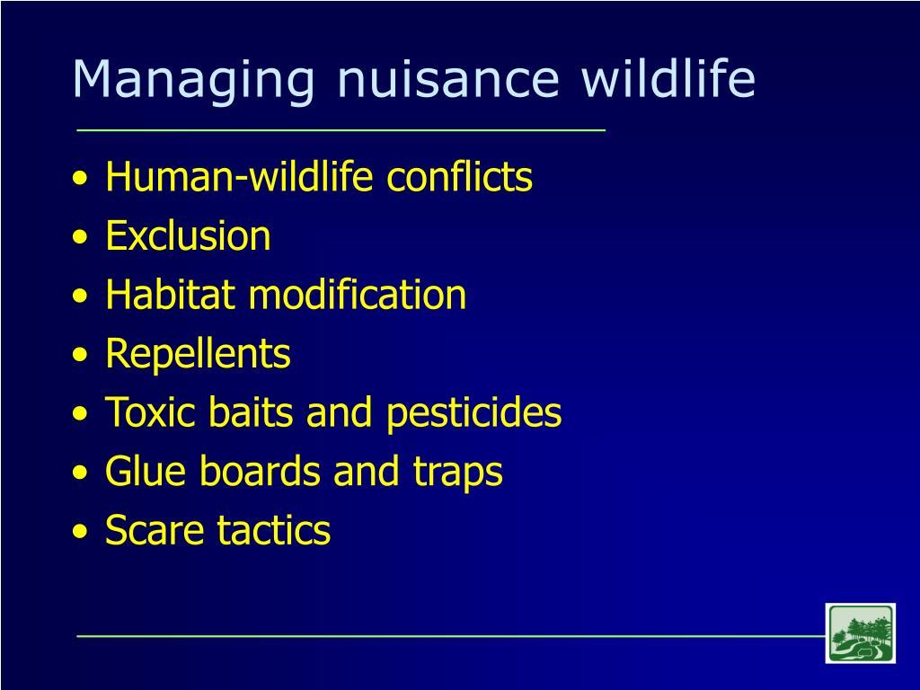 Managing nuisance wildlife