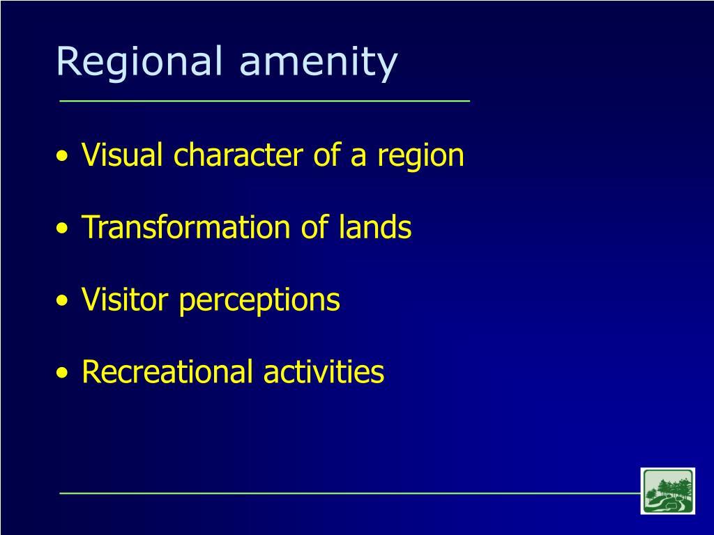 Regional amenity
