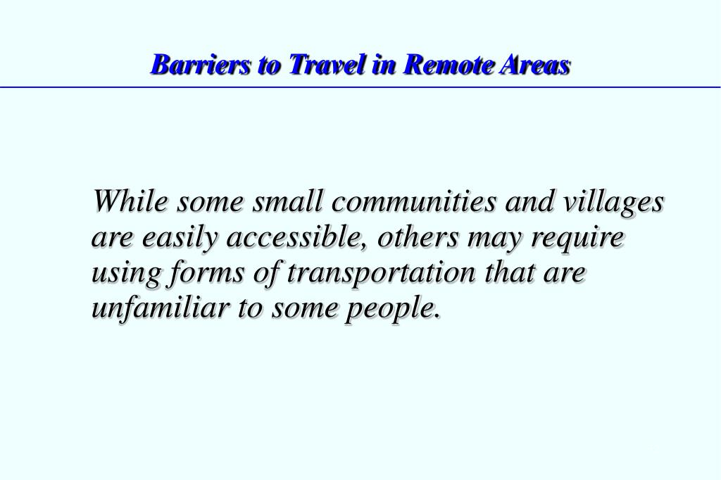 Barriers to Travel in Remote Areas
