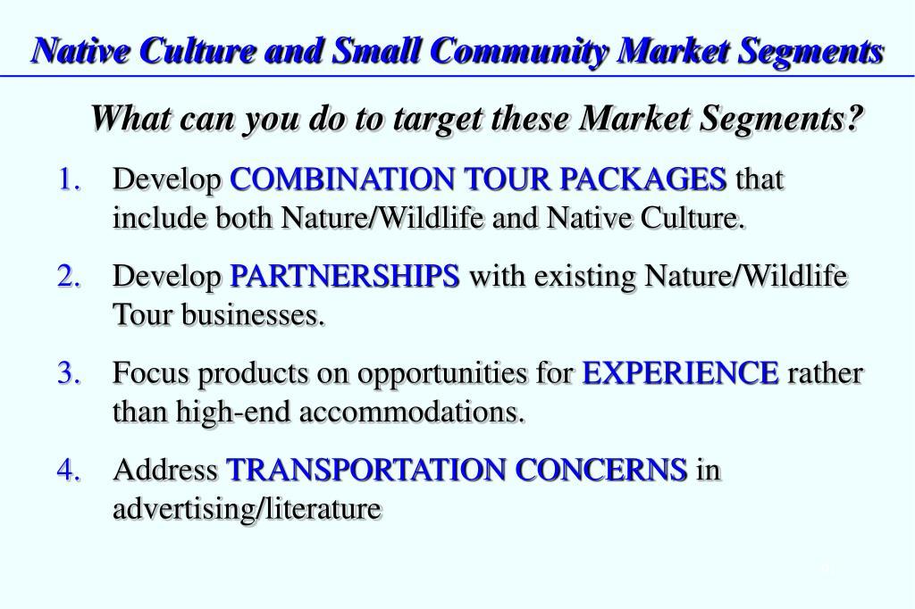 Native Culture and Small Community Market Segments