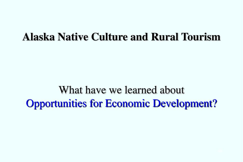 Alaska Native Culture and Rural Tourism