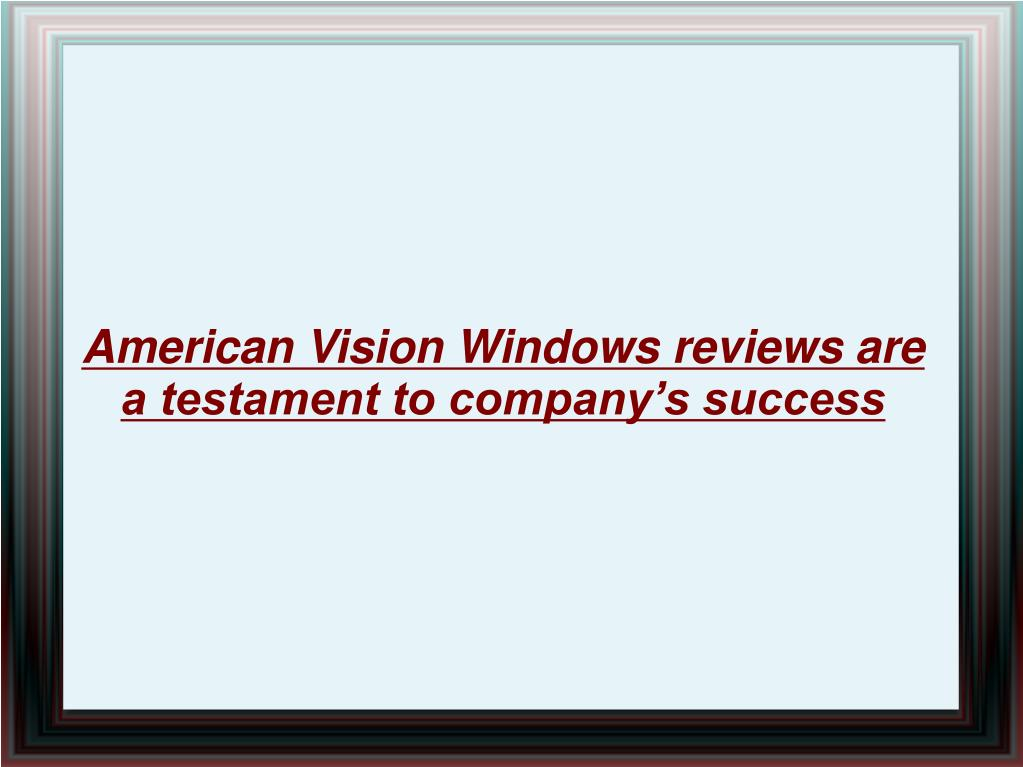 American Vision Windows reviews are a testament to company's success