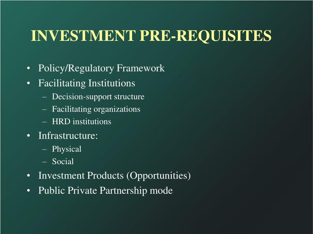 INVESTMENT PRE-REQUISITES