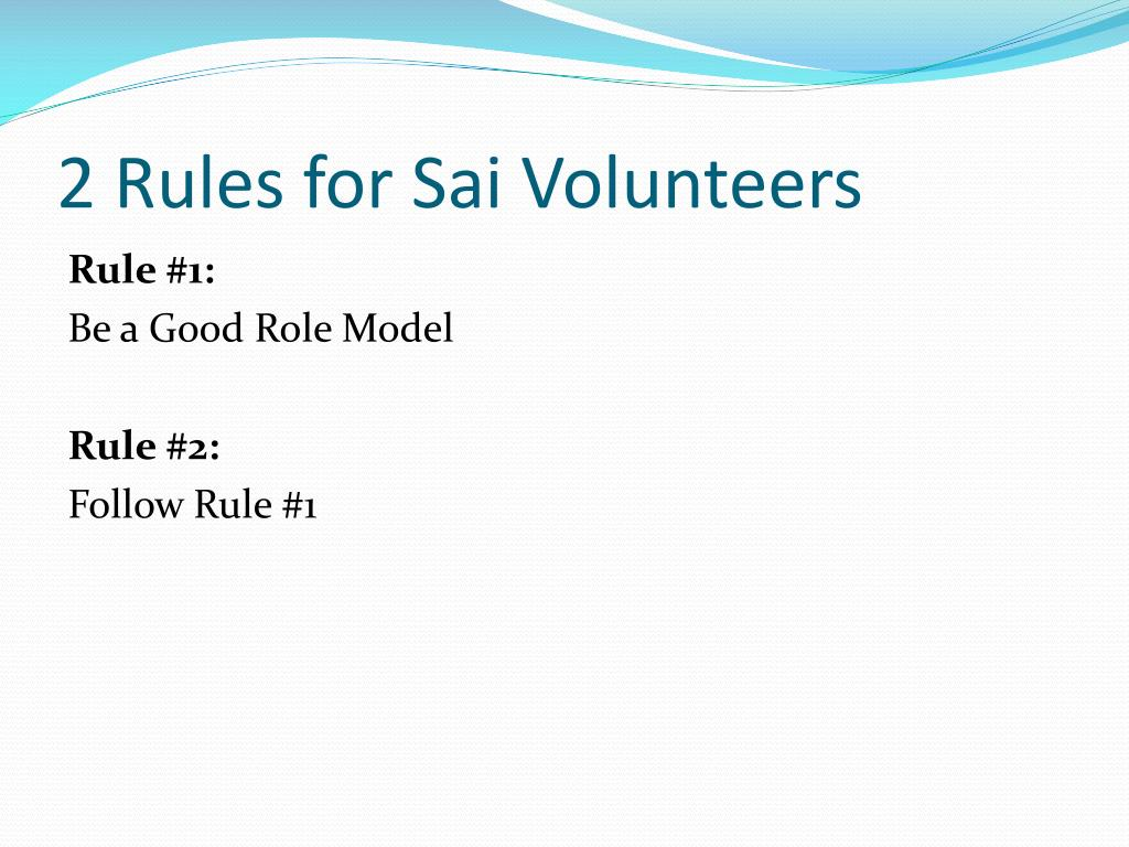 2 Rules for Sai Volunteers