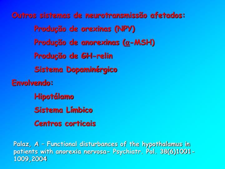 Outros sistemas de neurotransmissão afetados: