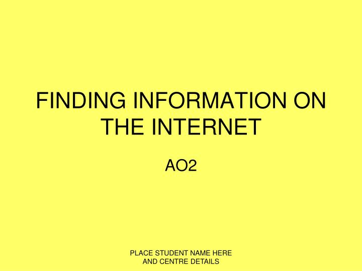 Finding information on the internet