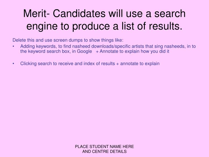 Merit- Candidates will use a search engine to produce a list of results.