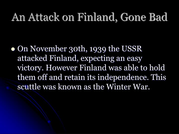 An Attack on Finland, Gone Bad