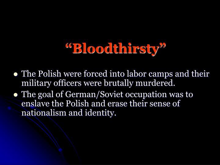 """Bloodthirsty"""