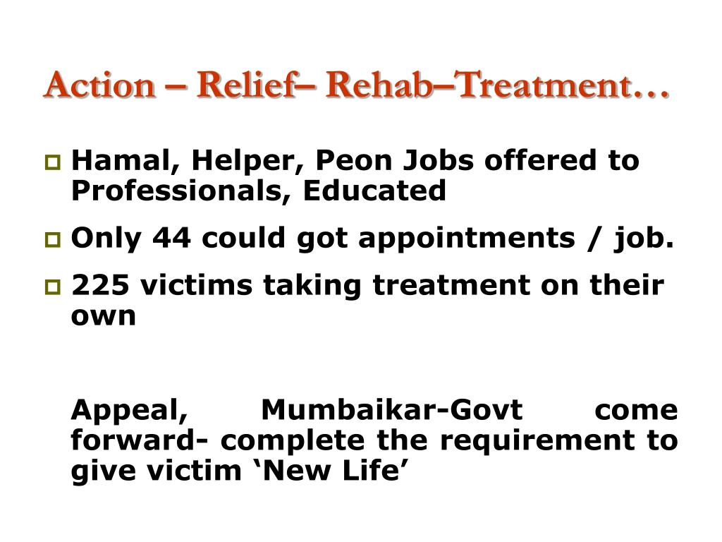 Action – Relief– Rehab–Treatment…