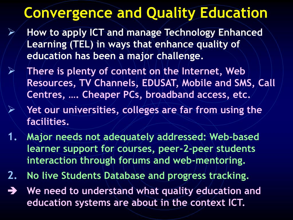 How to apply ICT and manage Technology Enhanced Learning (TEL) in ways that enhance quality of education has been a major challenge.