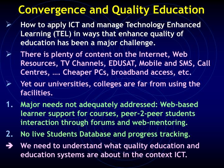 How to apply ICT and manage Technology Enhanced Learning (TEL) in ways that enhance quality of educa...