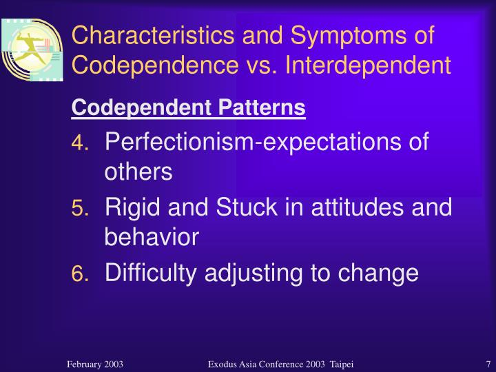 Characteristics and Symptoms of Codependence vs. Interdependent