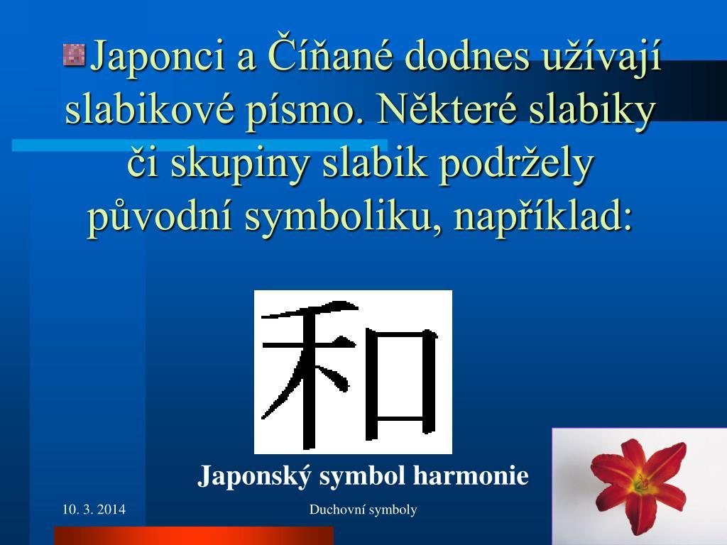 Japonci a Číňané dodnes užívají