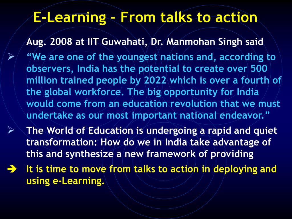 Aug. 2008 at IIT Guwahati, Dr. Manmohan Singh said