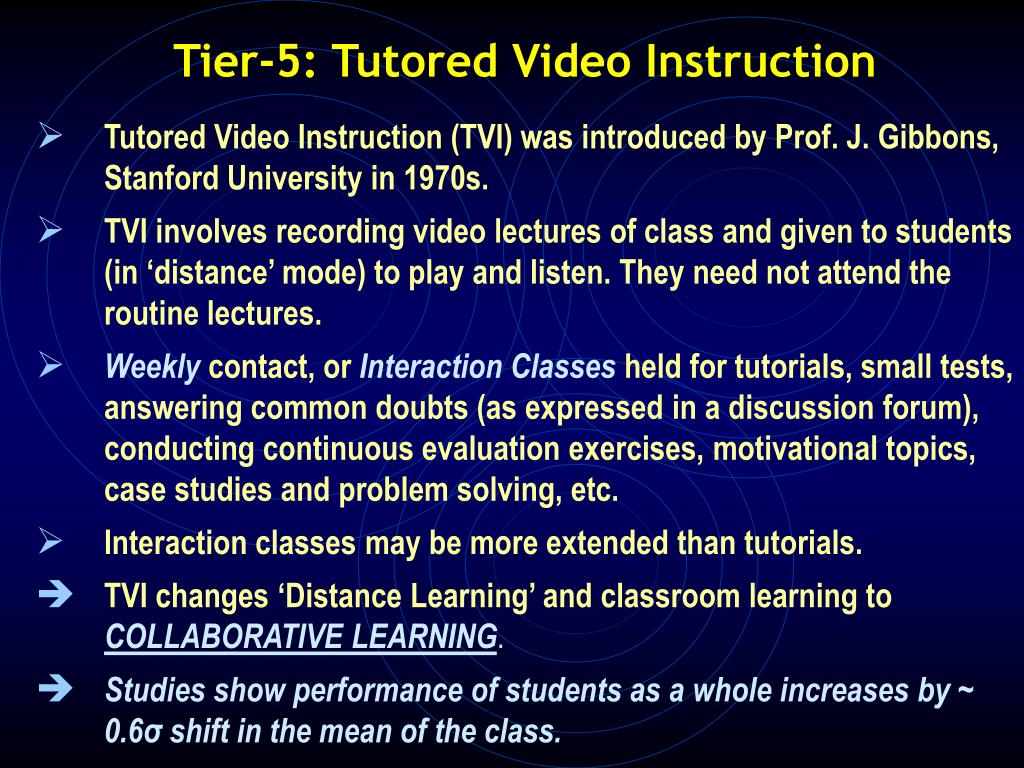 Tier-5: Tutored Video Instruction