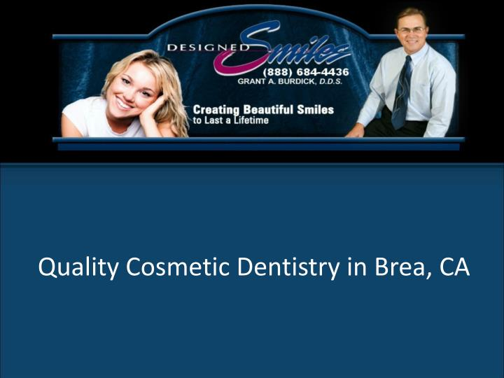 Quality Cosmetic Dentistry in Brea, CA