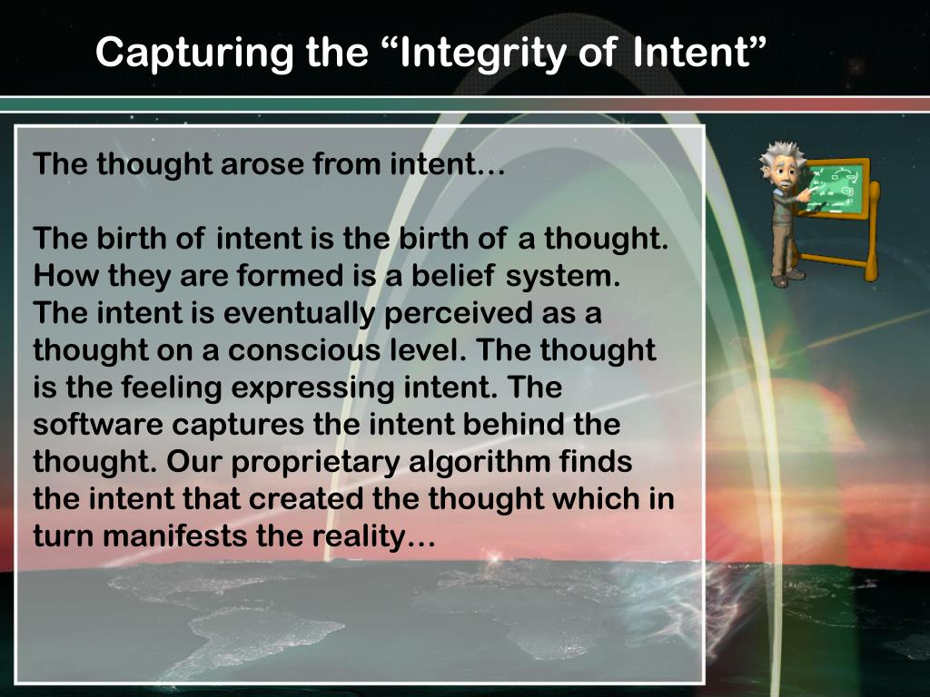 "Capturing the ""Integrity of Intent"""