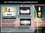 our vahs self empowerment device
