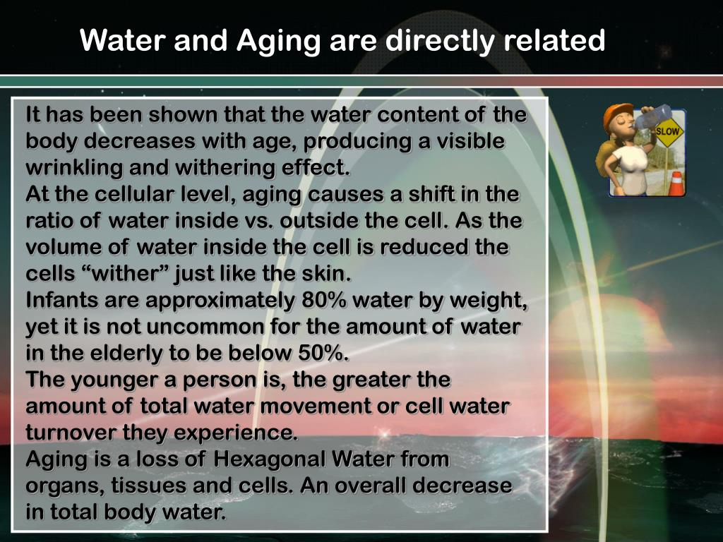 Water and Aging are directly related