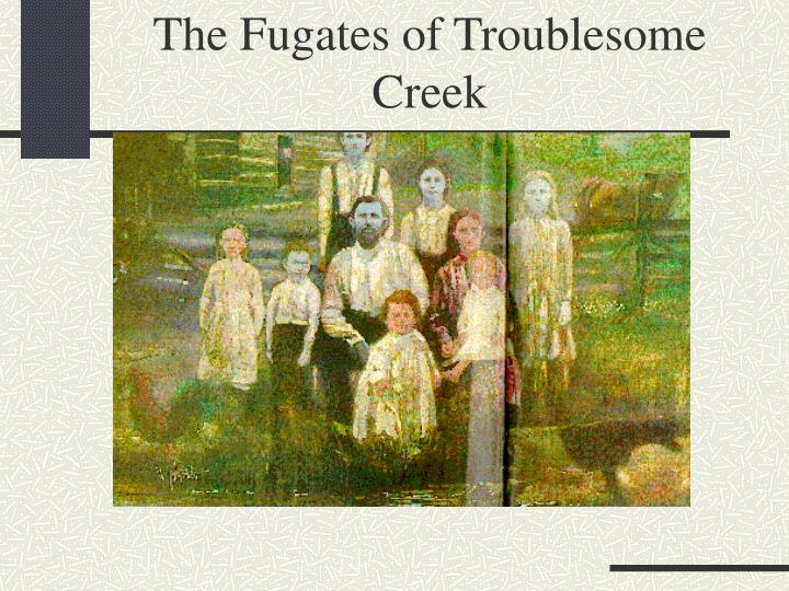 The Fugates of Troublesome Creek