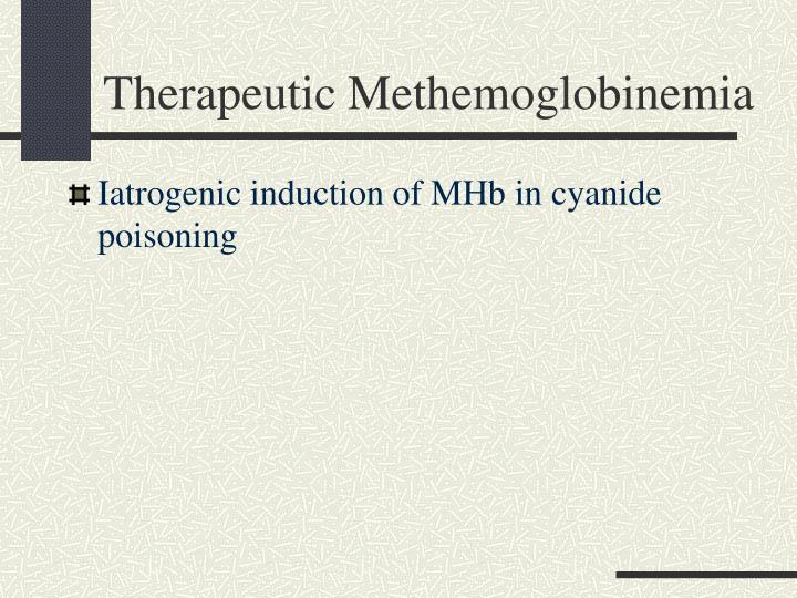 Therapeutic Methemoglobinemia