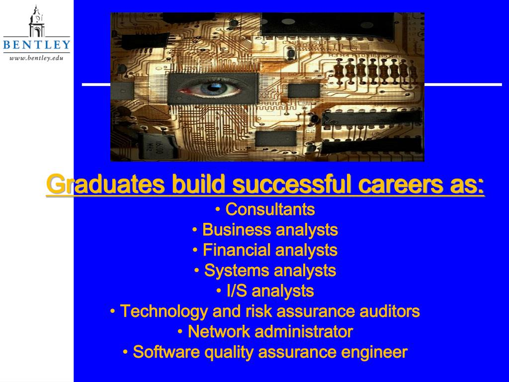 Graduates build successful careers as: