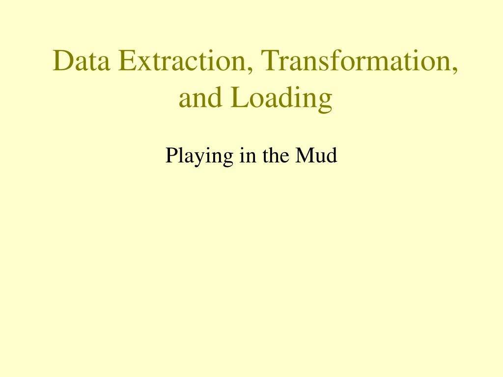 Data Extraction, Transformation, and Loading