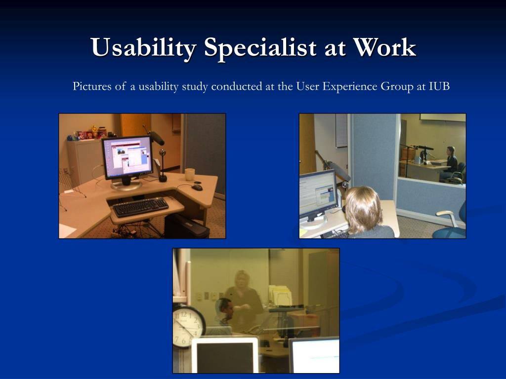 Usability Specialist at Work