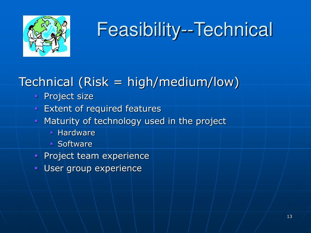 Feasibility--Technical