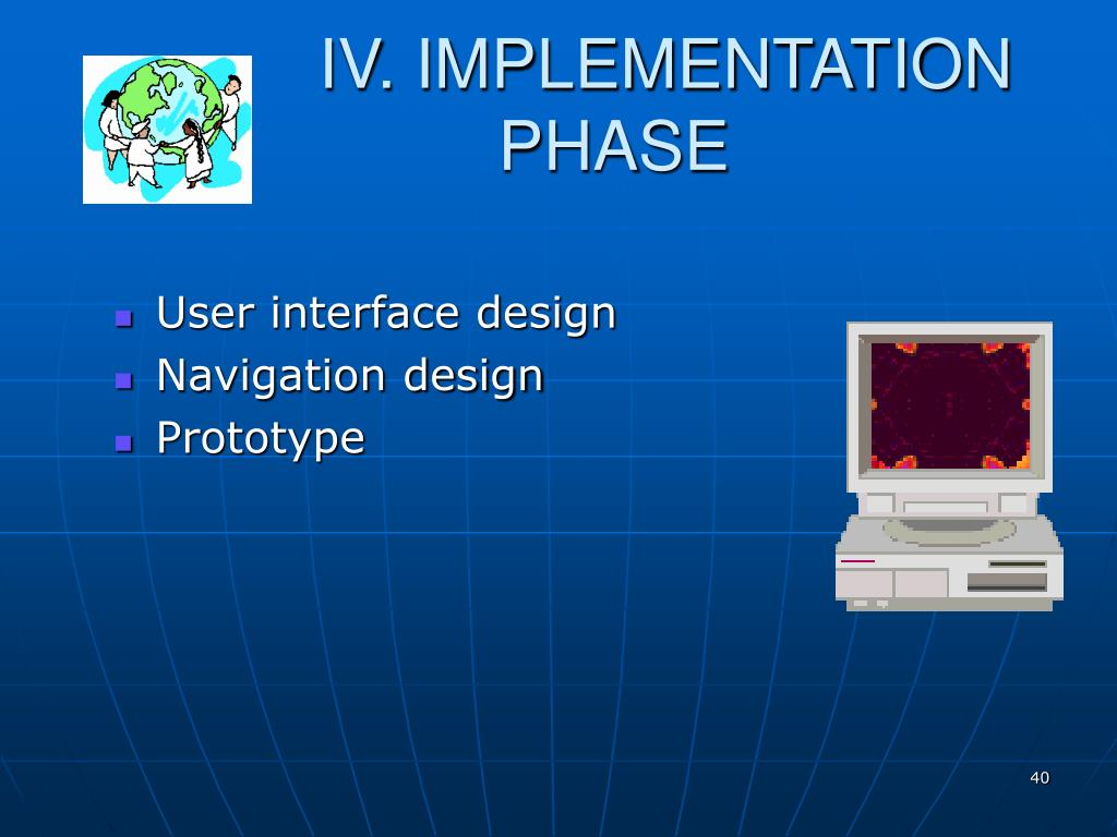 IV. IMPLEMENTATION                          PHASE