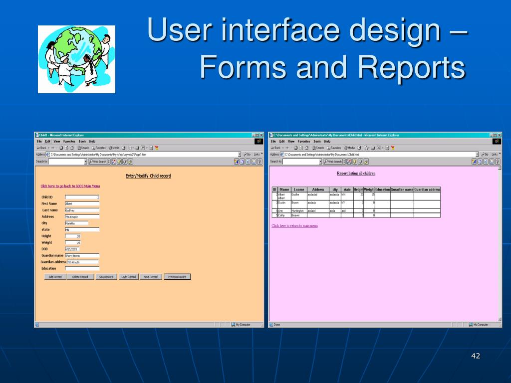 User interface design – 			Forms and Reports