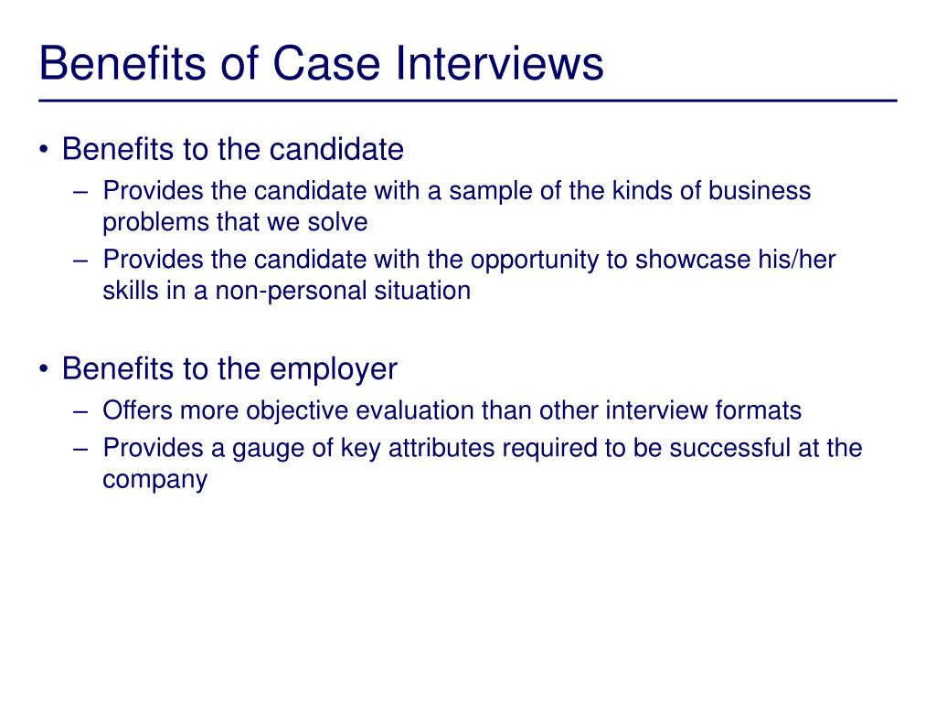 Benefits of Case Interviews